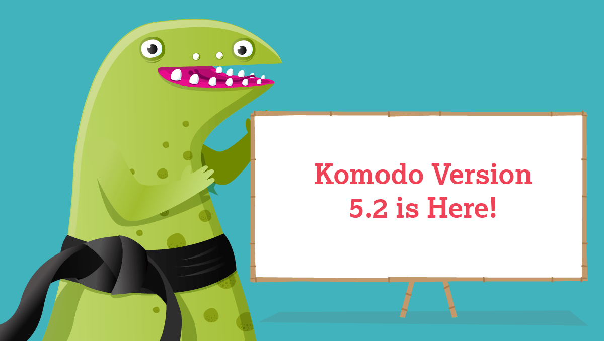 Say Hello to the Latest Version of Komodo!